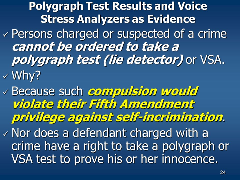 Polygraph Test Results and Voice Stress Analyzers as Evidence