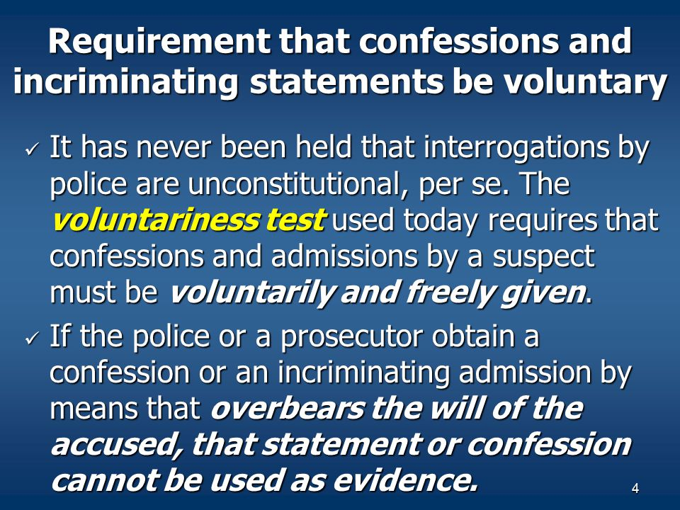 Requirement that confessions and incriminating statements be voluntary