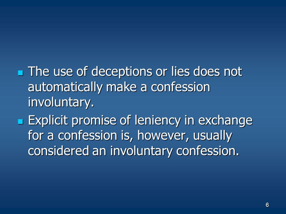 The use of deceptions or lies does not automatically make a confession involuntary.