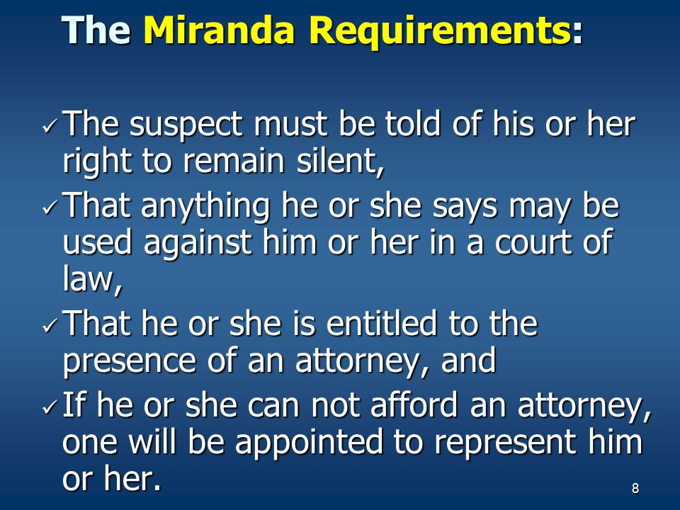 The Miranda Requirements: