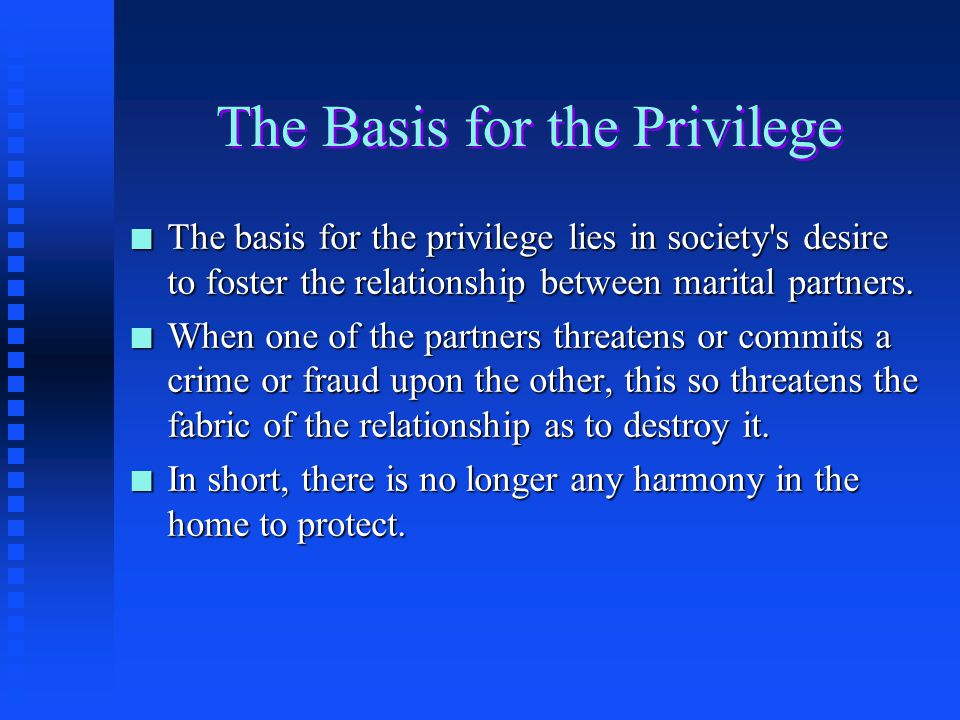 The Basis for the Privilege