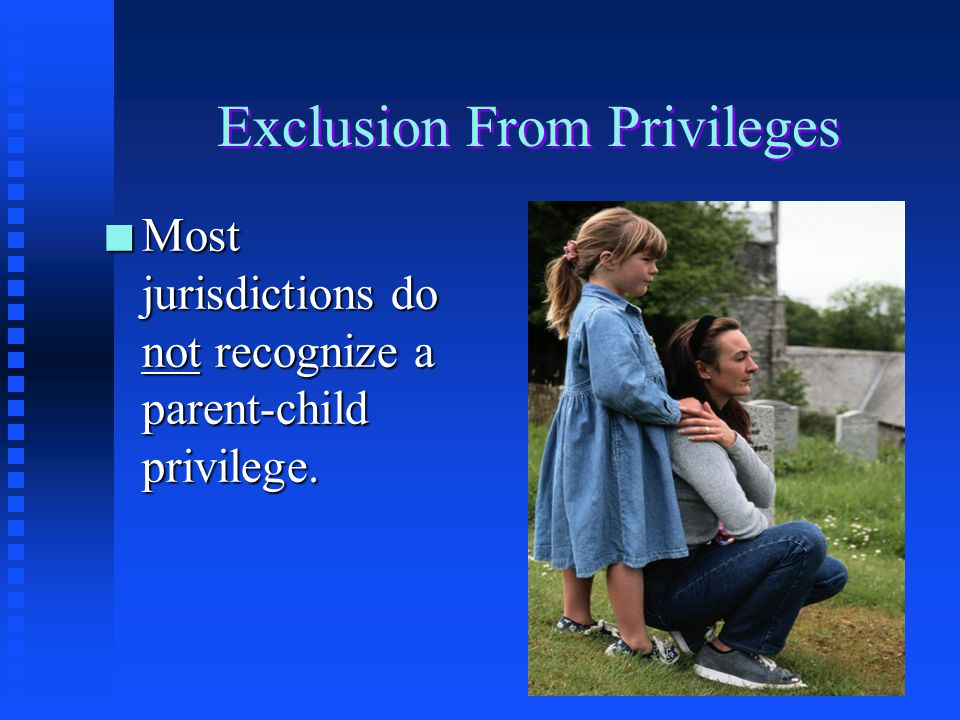 Exclusion From Privileges