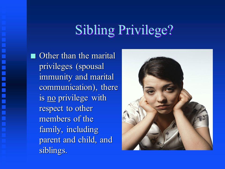 Sibling Privilege