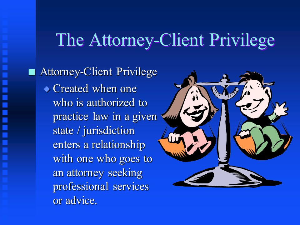The Attorney-Client Privilege