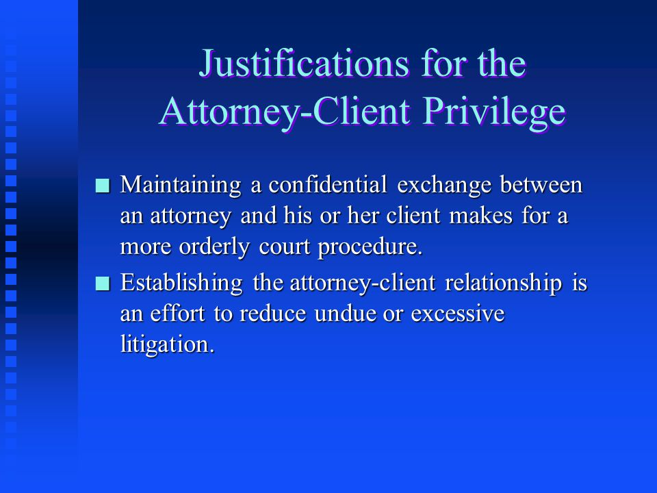 Justifications for the Attorney-Client Privilege
