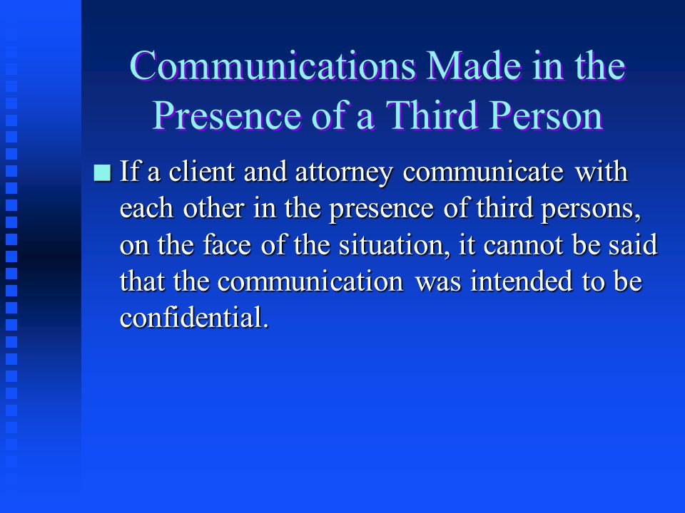 Communications Made in the Presence of a Third Person