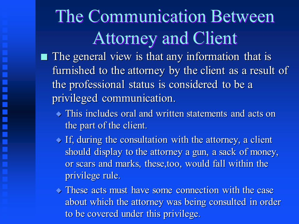 The Communication Between Attorney and Client
