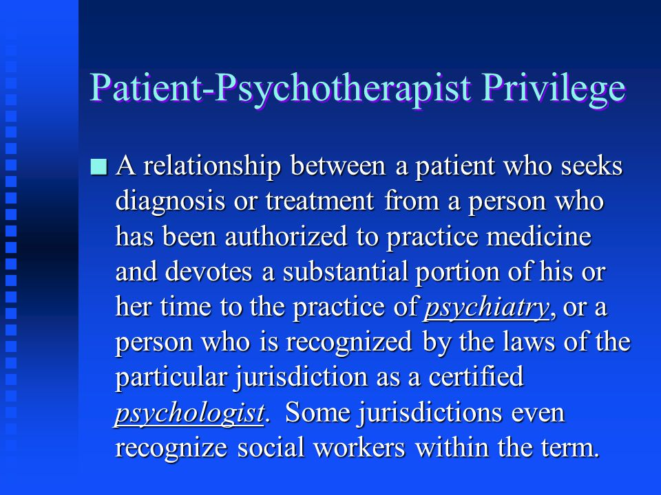 Patient-Psychotherapist Privilege