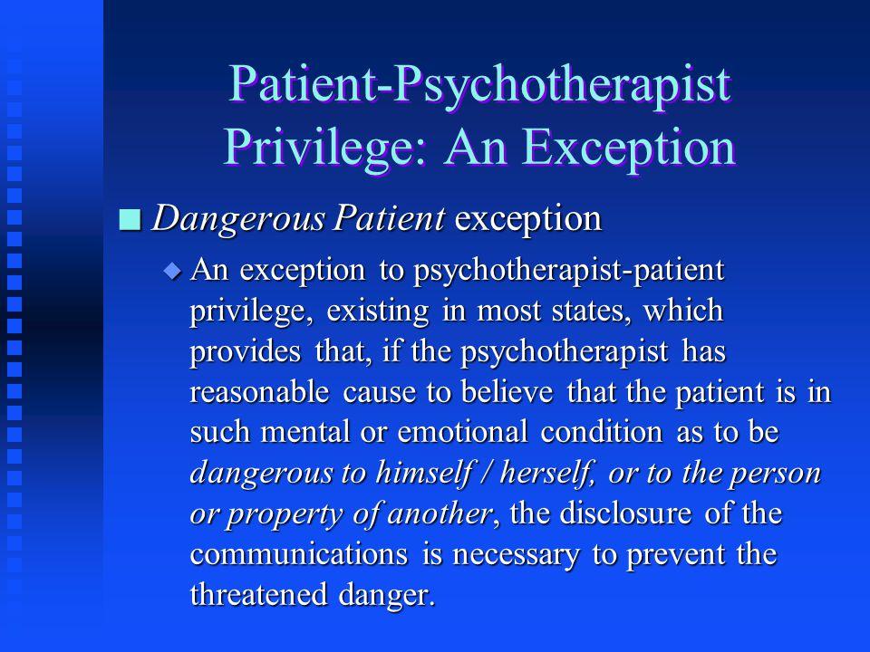 Patient-Psychotherapist Privilege: An Exception