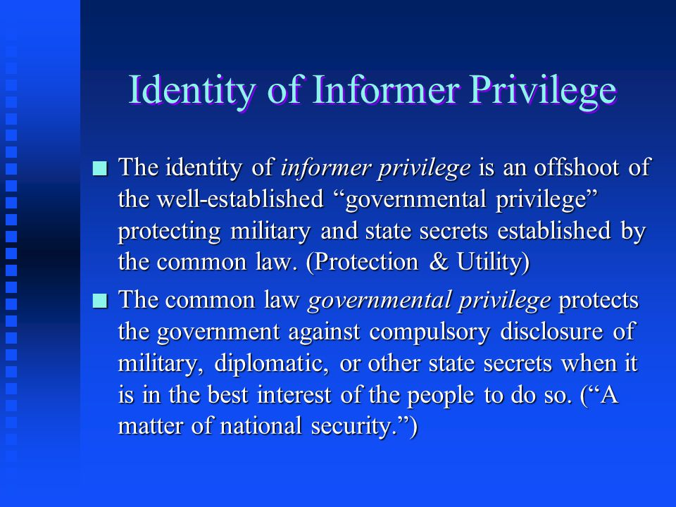 Identity of Informer Privilege