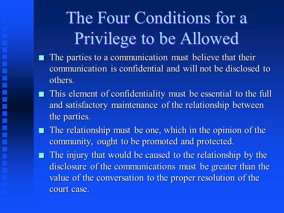 The Four Conditions for a Privilege to be Allowed