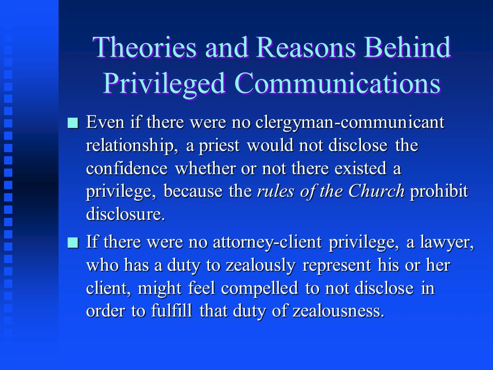 Theories and Reasons Behind Privileged Communications