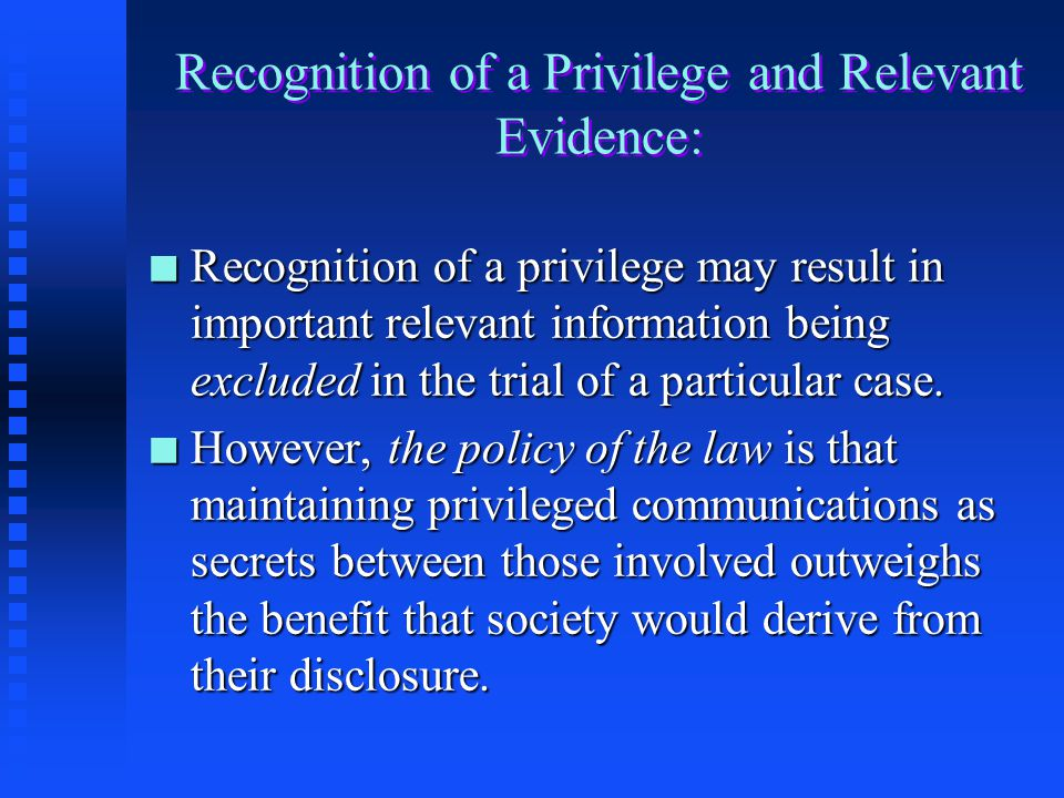 Recognition of a Privilege and Relevant Evidence:
