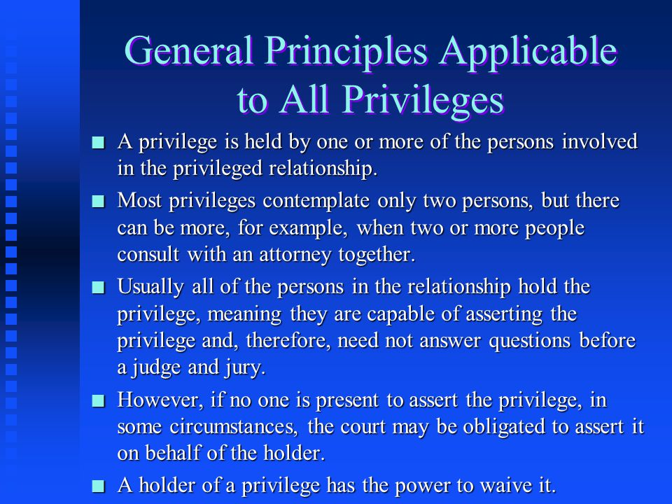 General Principles Applicable to All Privileges