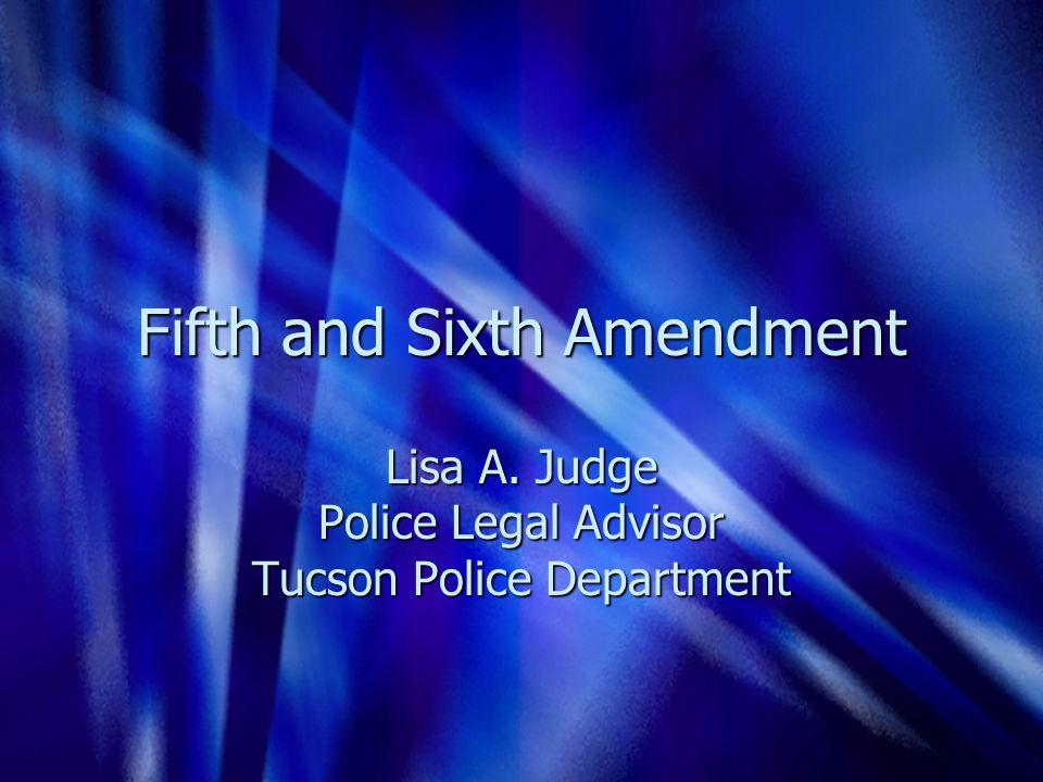 Fifth and Sixth Amendment