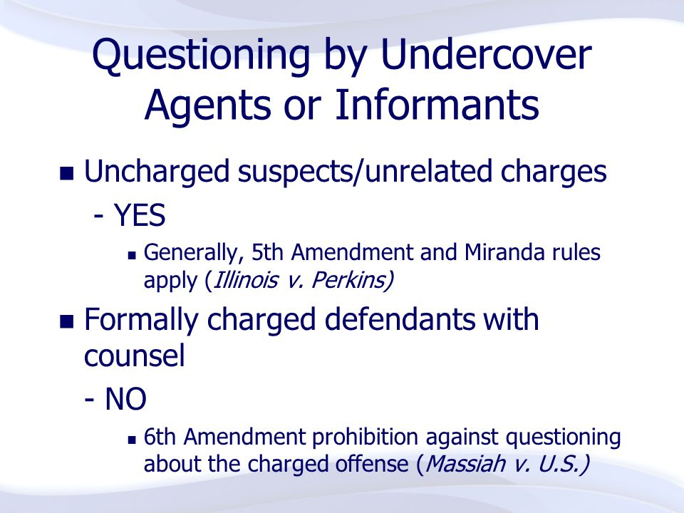 Questioning by Undercover Agents or Informants