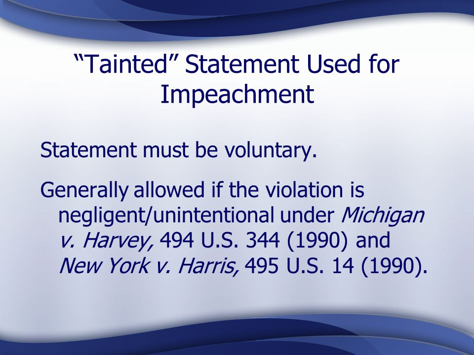 Tainted Statement Used for Impeachment