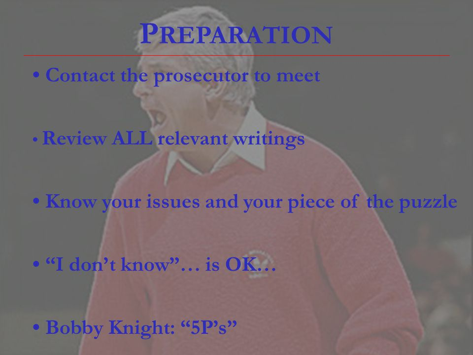 PREPARATION • Contact the prosecutor to meet