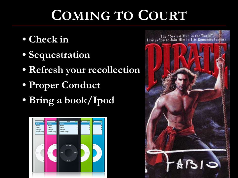 COMING TO COURT • Check in • Sequestration • Refresh your recollection