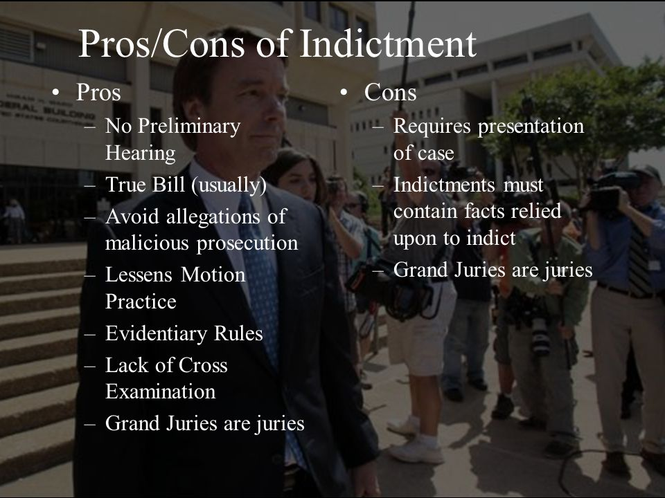 Pros/Cons of Indictment
