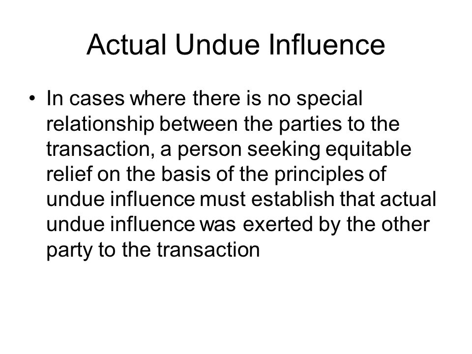 Actual Undue Influence