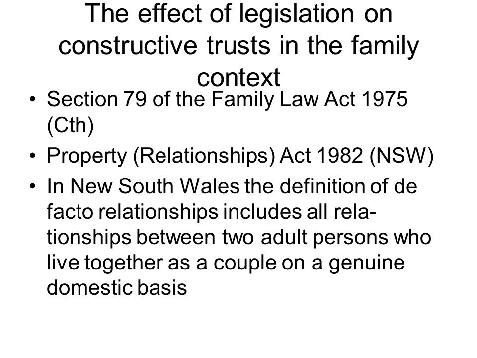 The effect of legislation on constructive trusts in the family context