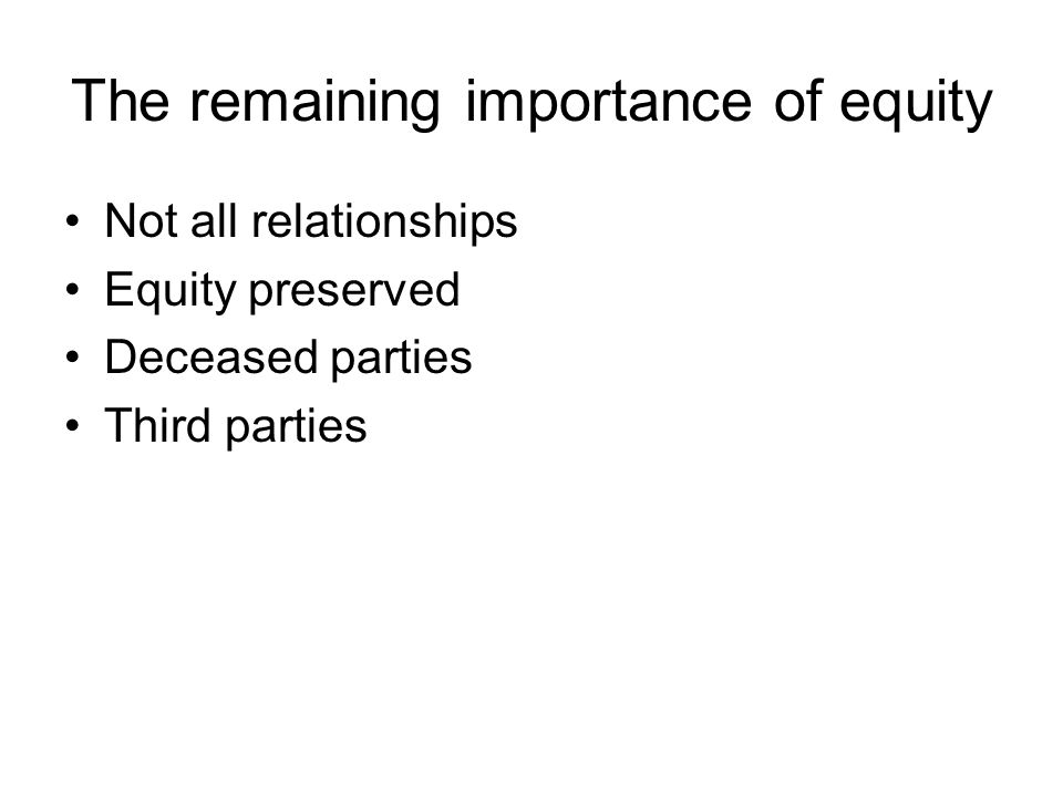 The remaining importance of equity