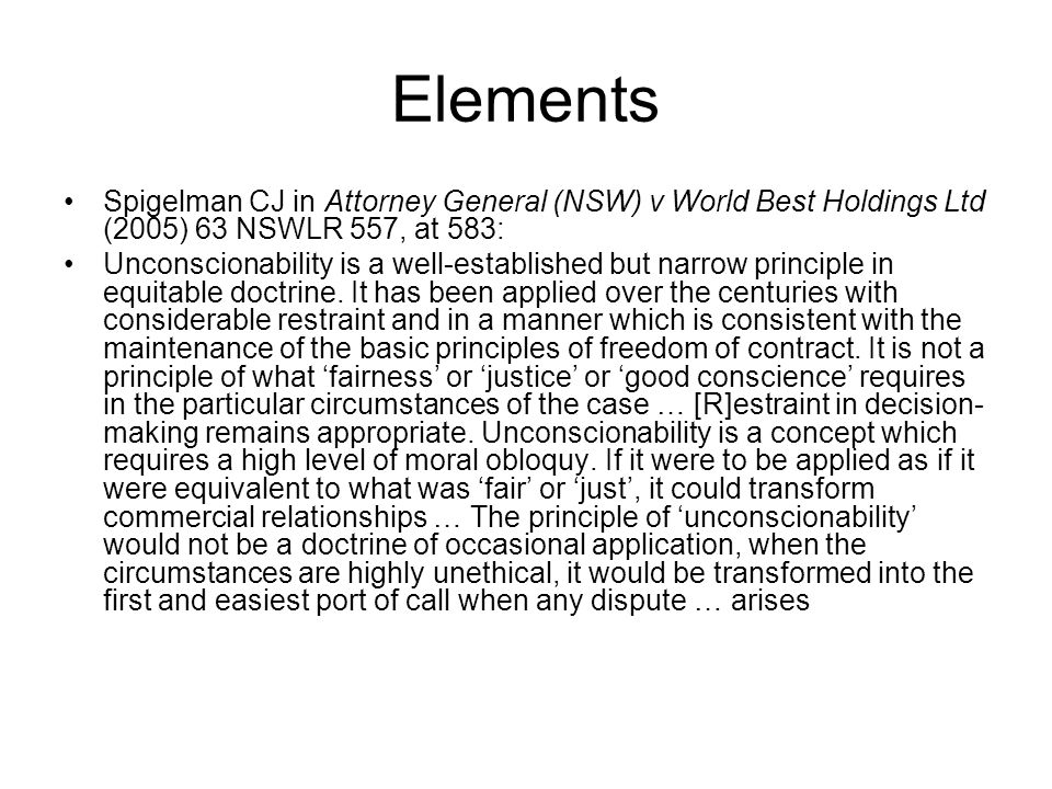 Elements Spigelman CJ in Attorney General (NSW) v World Best Holdings Ltd (2005) 63 NSWLR 557, at 583: