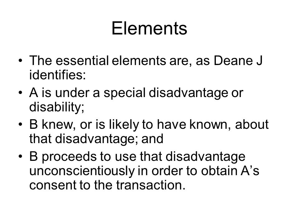 Elements The essential elements are, as Deane J identifies: