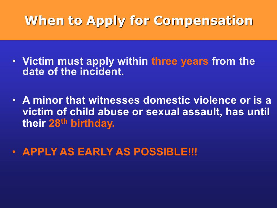 When to Apply for Compensation