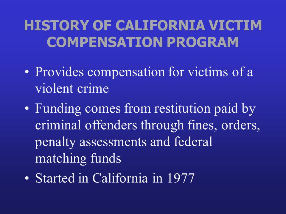 HISTORY OF CALIFORNIA VICTIM COMPENSATION PROGRAM