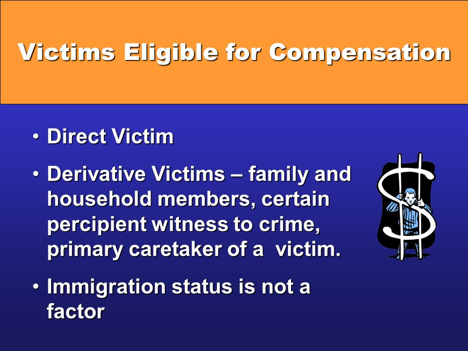 Victims Eligible for Compensation
