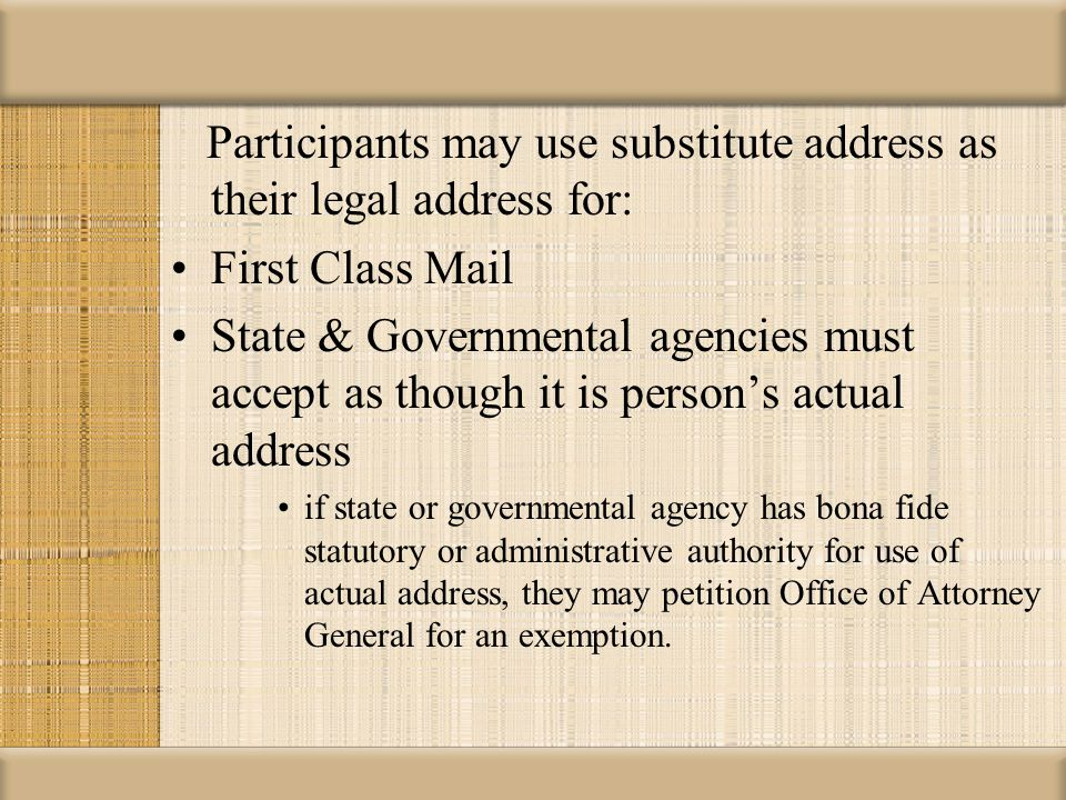 Participants may use substitute address as their legal address for: