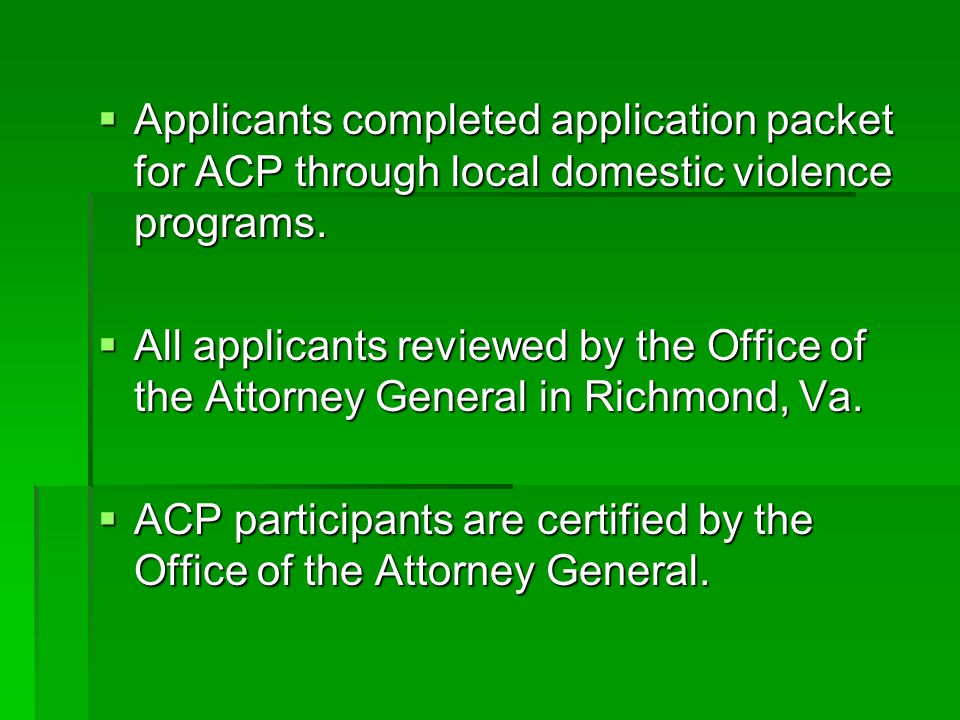 Applicants completed application packet for ACP through local domestic violence programs.