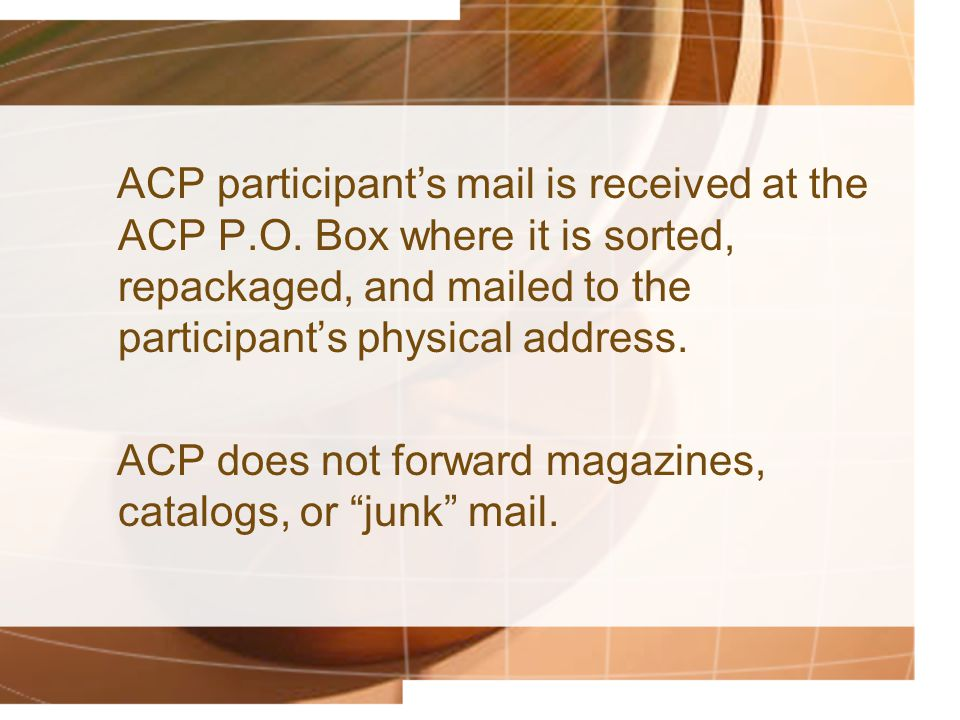 ACP participant's mail is received at the ACP P. O
