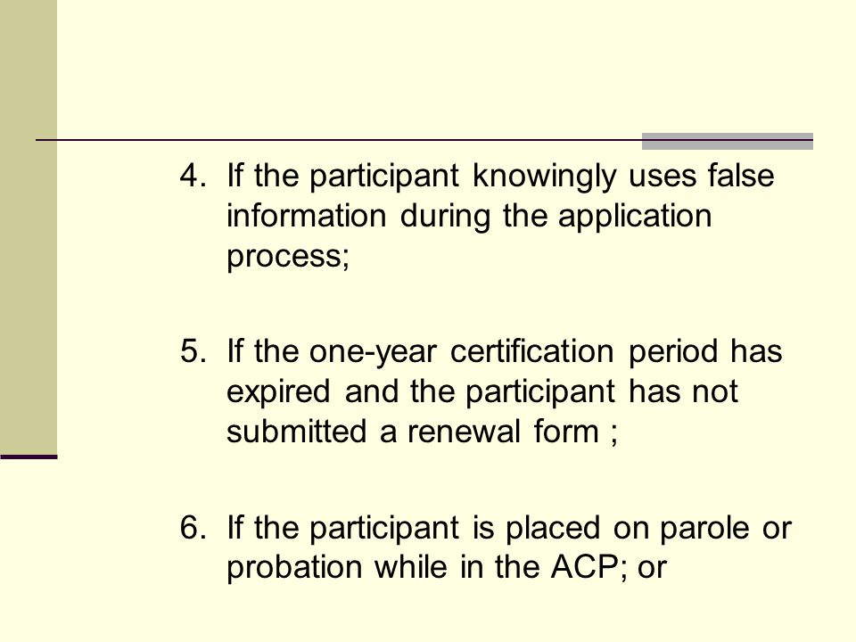 4. If the participant knowingly uses false