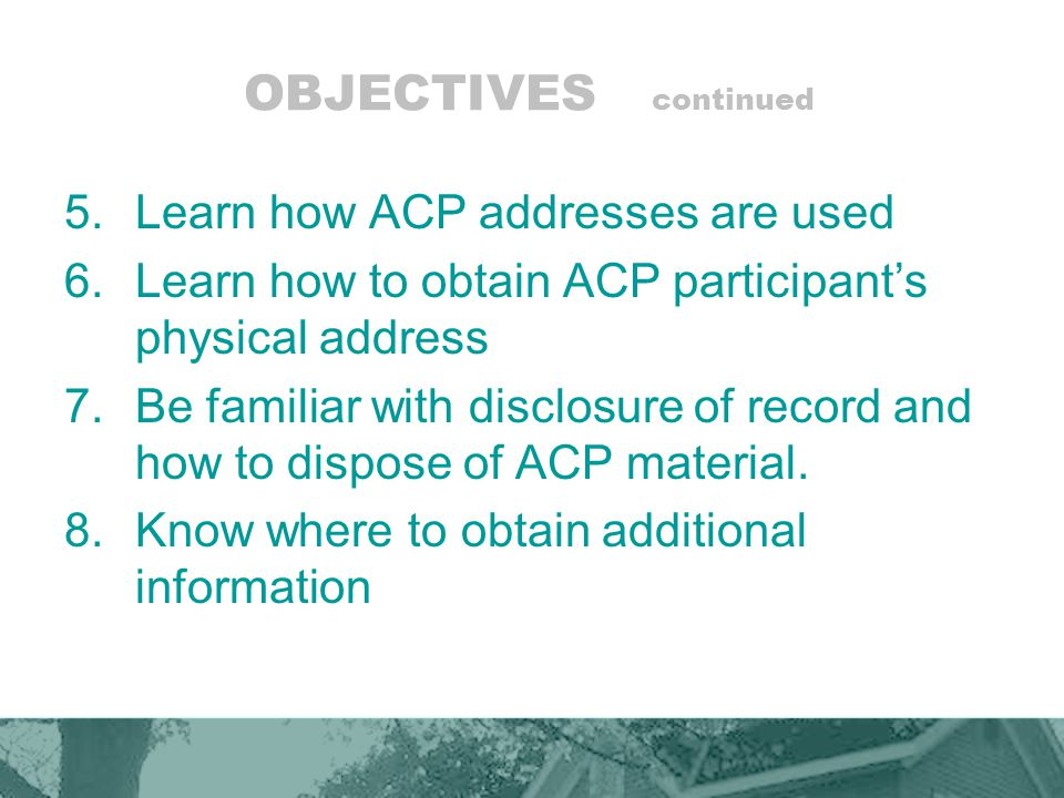 OBJECTIVES continued Learn how ACP addresses are used