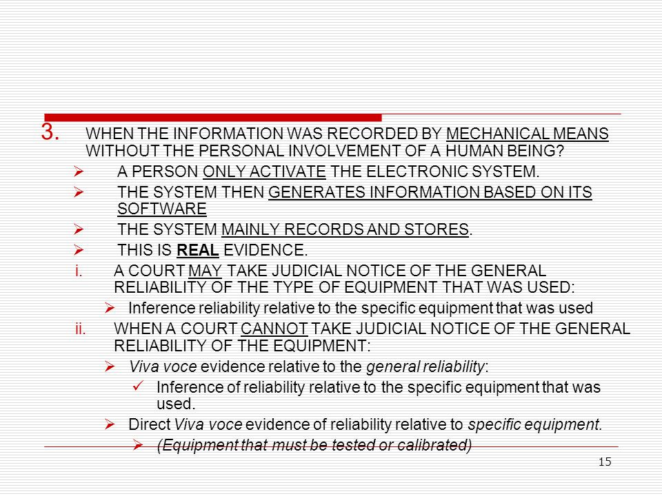 WHEN THE INFORMATION WAS RECORDED BY MECHANICAL MEANS WITHOUT THE PERSONAL INVOLVEMENT OF A HUMAN BEING