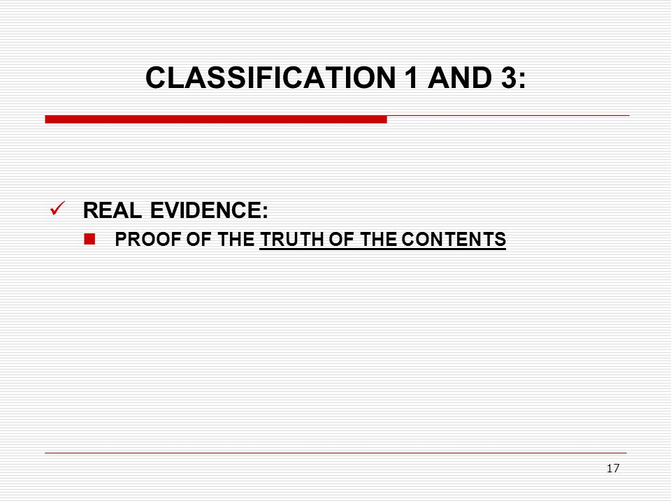 CLASSIFICATION 1 AND 3: REAL EVIDENCE: