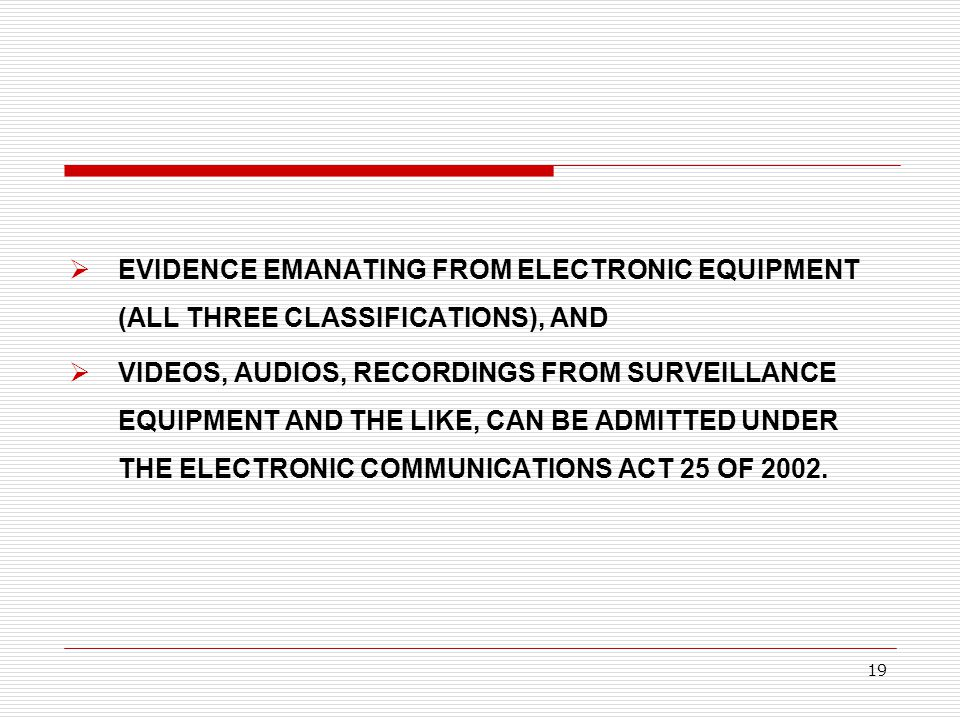 EVIDENCE EMANATING FROM ELECTRONIC EQUIPMENT (ALL THREE CLASSIFICATIONS), AND
