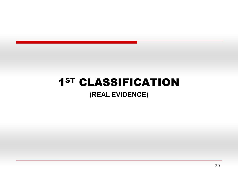1ST CLASSIFICATION (REAL EVIDENCE)