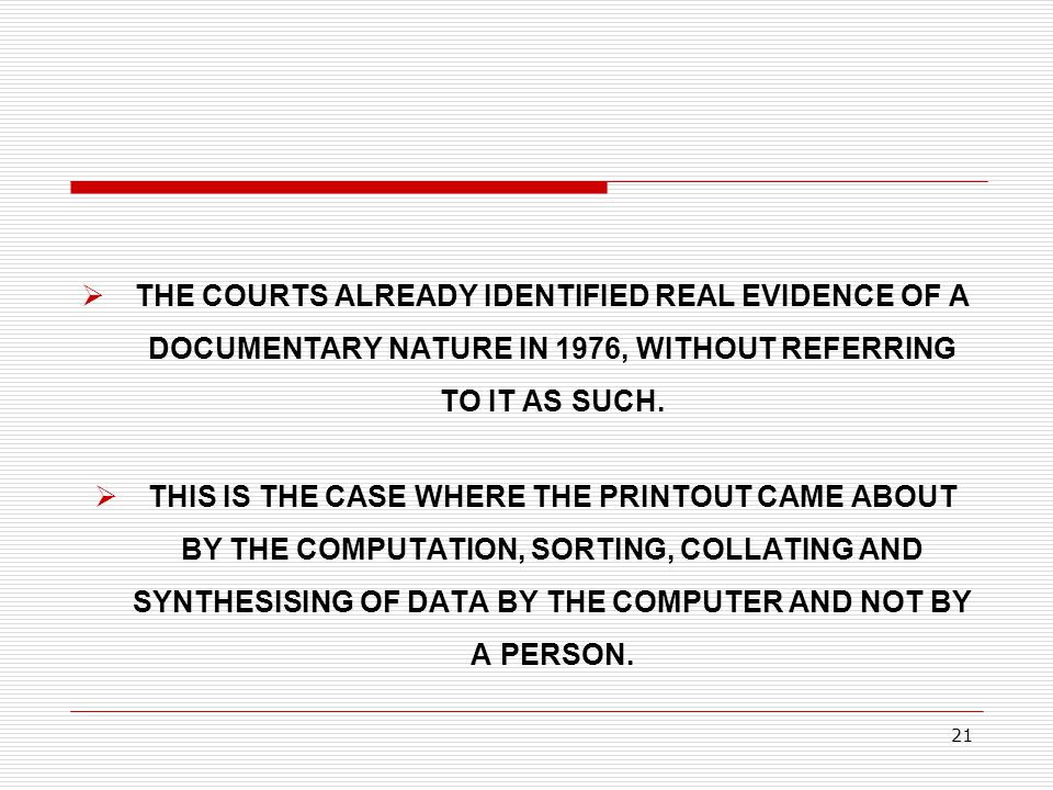 THE COURTS ALREADY IDENTIFIED REAL EVIDENCE OF A DOCUMENTARY NATURE IN 1976, WITHOUT REFERRING TO IT AS SUCH.