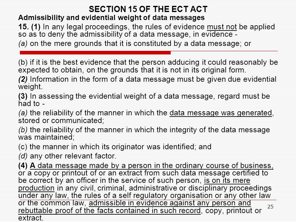 SECTION 15 OF THE ECT ACT Admissibility and evidential weight of data messages.