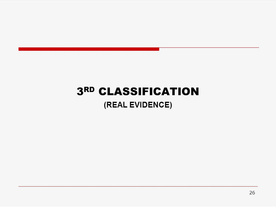 3RD CLASSIFICATION (REAL EVIDENCE)