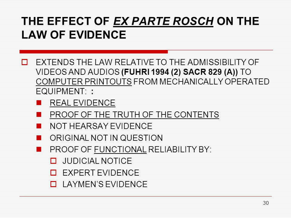 THE EFFECT OF EX PARTE ROSCH ON THE LAW OF EVIDENCE