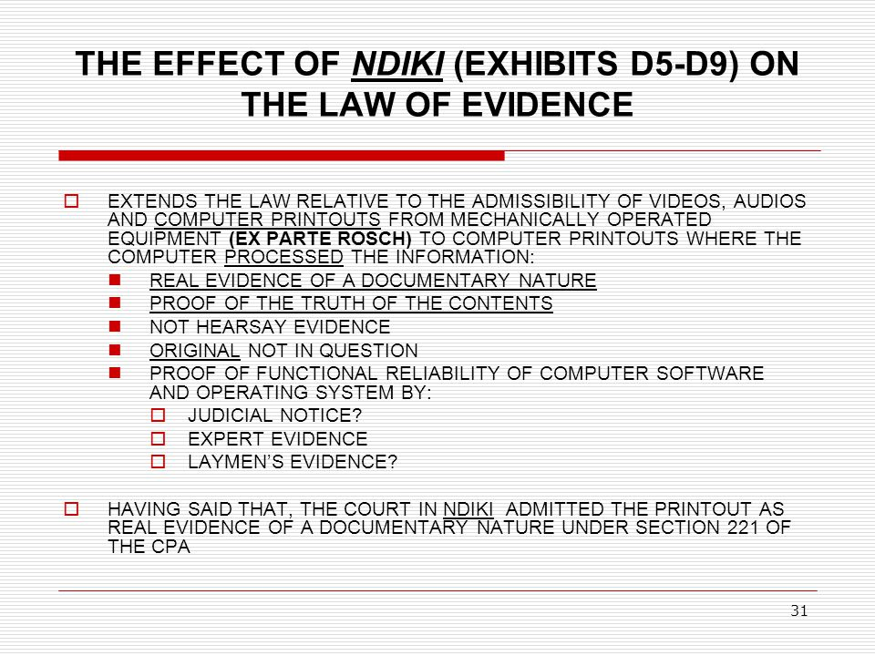 THE EFFECT OF NDIKI (EXHIBITS D5-D9) ON THE LAW OF EVIDENCE