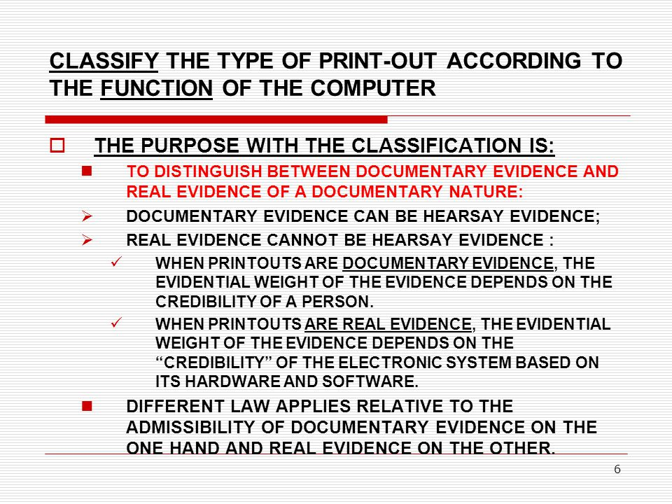 CLASSIFY THE TYPE OF PRINT-OUT ACCORDING TO THE FUNCTION OF THE COMPUTER