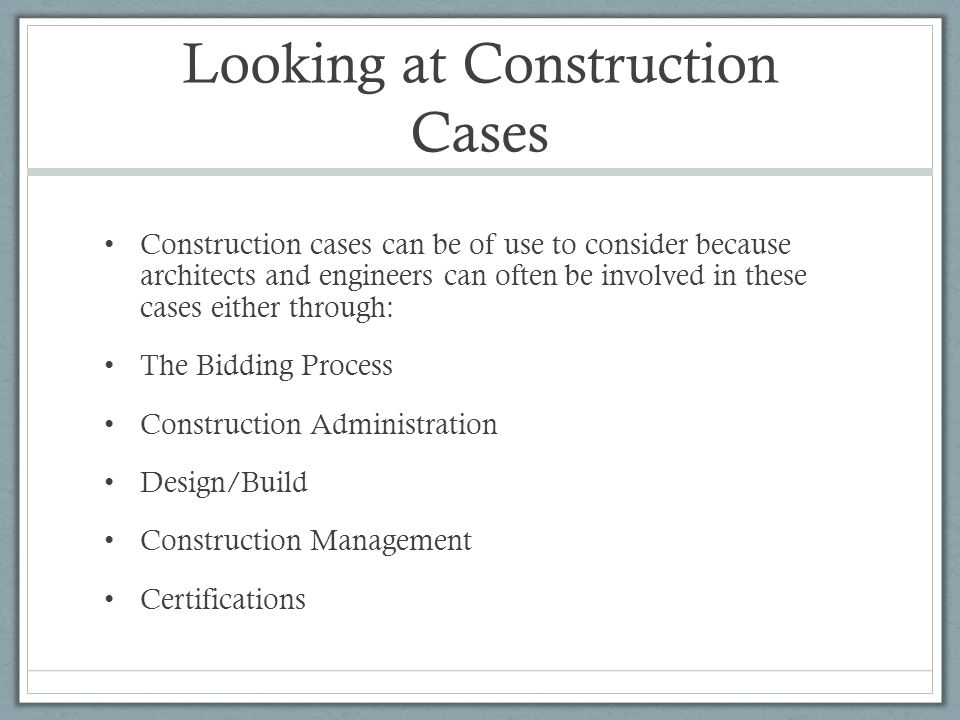 Looking at Construction Cases