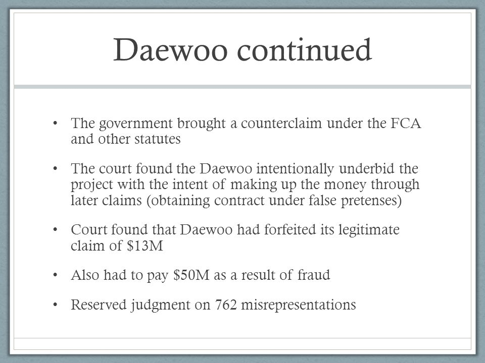 Daewoo continued The government brought a counterclaim under the FCA and other statutes.