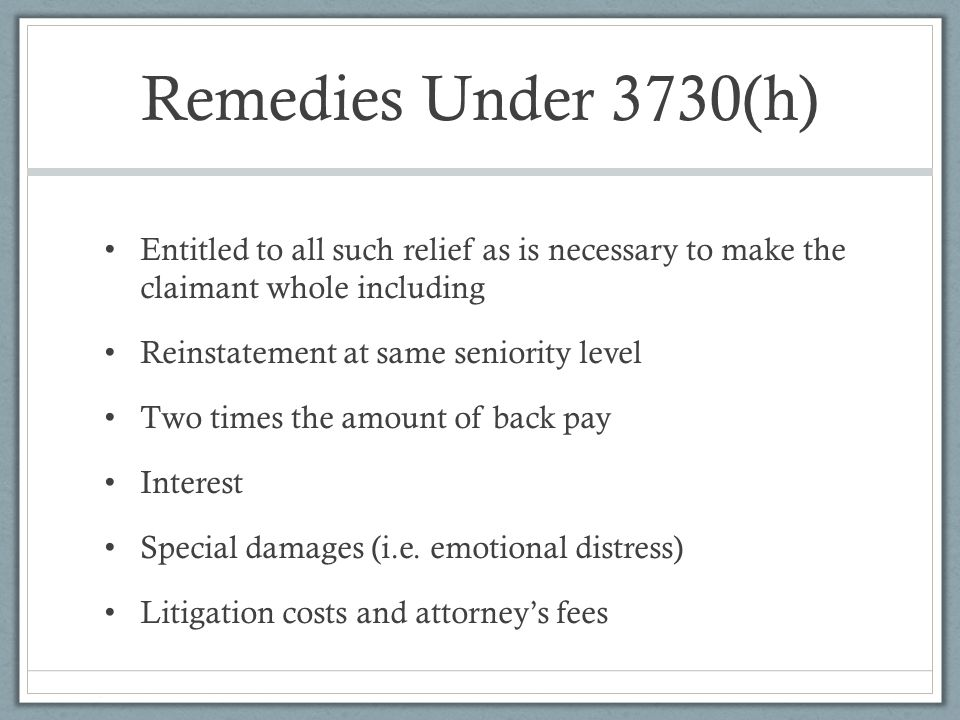 Remedies Under 3730(h) Entitled to all such relief as is necessary to make the claimant whole including.